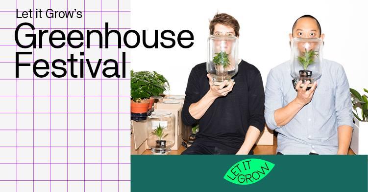 Let it Grow's Greenhouse Festival